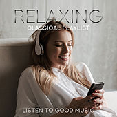 Relaxing Classical Playlist: Listen to Good Music de Various Artists