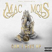 Can't Give Up von Mac Mois