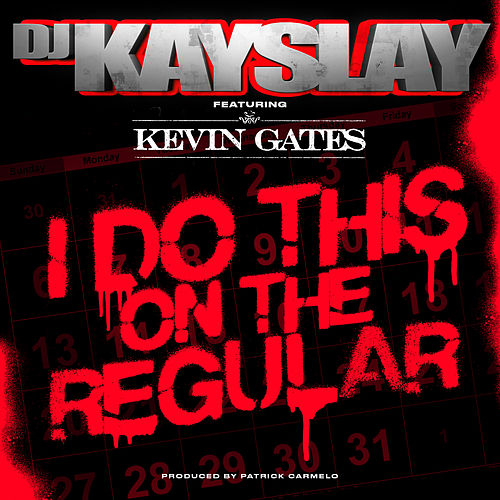 I Do This On the Regular by DJ Kayslay