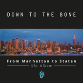 From Manhattan to Staten (Deluxe Edition) de Down to the Bone
