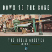 The Urban Grooves van Down to the Bone