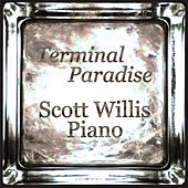 Terminal Paradise by Scott Willis Piano