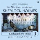 Sherlock Holmes: Ein logischer Schluss (Die Abenteuer des jungen Sherlock Holmes 1) von Bookstream Hörbücher Sherlock Holmes