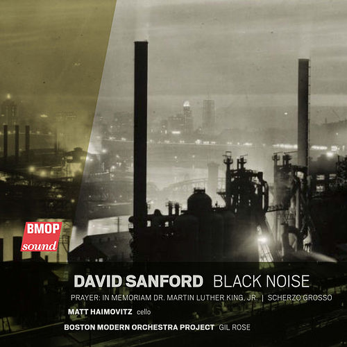 David Sanford: Black Noise by Boston Modern Orchestra Project