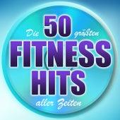 Die 50 größten Fitness Hits aller Zeiten von Various Artists