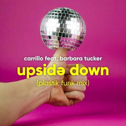 Upside Down (Plastik Funk Mix) von Carrillo