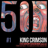 21st Century Schizoid Man (KC50, Vol. 1) by Various Artists