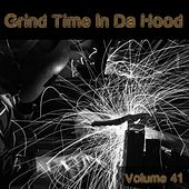 Grind Time In Da Hood Vol, 41 by Various Artists