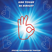 Be Alright (Special Instrumental Versions) von Kar Vogue