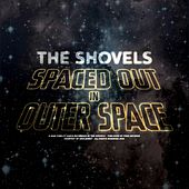Spaced Out in Outer Space by The Shovels