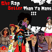She Rap Better Than Ya Mans III von Various Artists