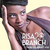 I Thought About You by Risa Branch