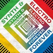 Synth & Electro Forever by Various Artists