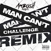 Man Can't Challenge (Remix) by Ambush Buzzworl