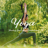 Yoga Healing Soul Music Compilation von Soothing Sounds