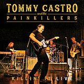 Killin' It Live by Tommy Castro & The Painkillers