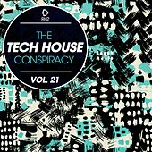 The Tech House Conspiracy, Vol. 21 von Various Artists