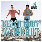 Music for Sports: Beach Body Workout von Various Artists