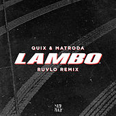 Lambo (RUVLO Remix) by Quix