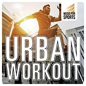 Music for Sports: Urban Workout de Various Artists