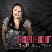You Carry Me by Annabelle Ardent
