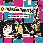 Greatest Hits Vol 3: Live and Loud (Live) de Cockney Rejects