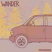 Wander by A House