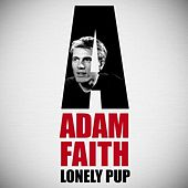 Adam Faith: Lonely Pup by Various Artists