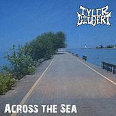 Across the Sea by Tyler Gilbert