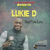 Need Your Love by Lukie D