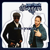 Series Premiere by Perfeck Strangers