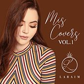 Mis Covers, Vol. 1 by Laraim