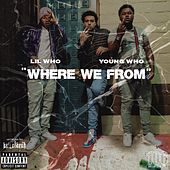 Where We from von Lil Who
