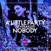 A Little Party Never Killed Nobody, Vol. 2 de Various Artists