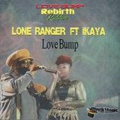 Love Bump (feat. Ikaya) von Lone Ranger