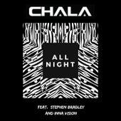All Night (feat. Stephen Bradley & Inna Vision) de Chala