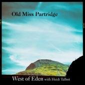 Old Miss Partridge (feat. Heidi Talbot) von West Of Eden