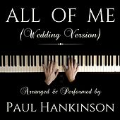 All of Me (Wedding Version) by Paul Hankinson