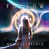 Follow Housefly Remix (DJ Housefly Remix) de Royce&Tan