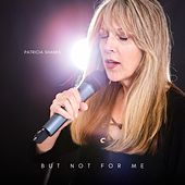 But Not for Me by Patricia Shanks