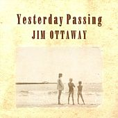 Yesterday Passing by Jim Ottaway