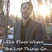 The Place Where the Lost Things Go by Chris Rupp