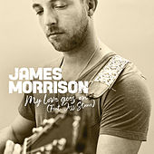 My Love Goes On (feat. Joss Stone) by James Morrison