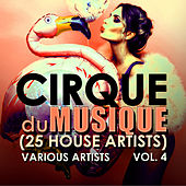 Cirque du Musique, Vol. 4  (25 House Artists) - EP by Various Artists