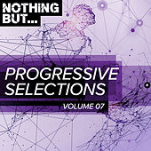 Nothing But... Progressive Selections, Vol. 07 - EP by Various Artists