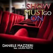 The Show Must Go On (feat. Laura Matta) von Daniele Mazzieri