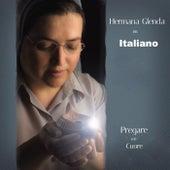 Hermana Glenda en Italiano: Pregando con il cuore de Hermana Glenda