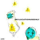 Drylocationuseonly by Junk