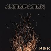 Anticipation by Wink
