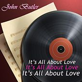 It's All About Love by John Butler